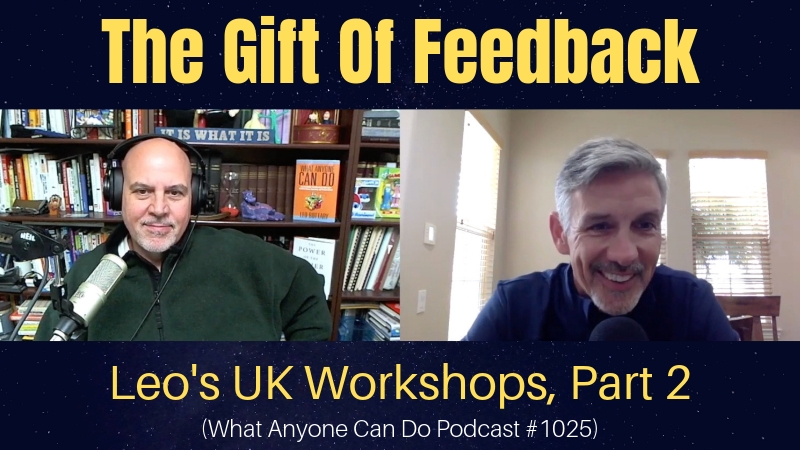 The Gift Of Feedback: Leo's UK Workshops, Part 2 (#WACD1025)